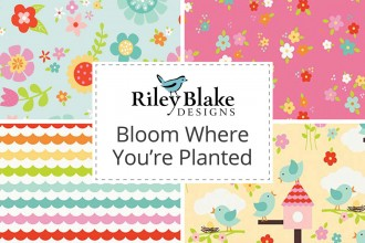 Riley Blake - Bloom Where You're Planted Collection