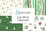 Clothworks - Just What I Wanted