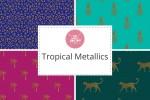 Craft Cotton Co - Tropical Metallics Collection