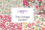 Liberty Fabrics - The Cottage Garden Collection