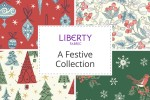 Liberty Fabrics - A Festive Collection