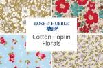 Rose & Hubble - Cotton Poplin Florals