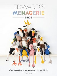 Toft Edward's Menagerie - Birds by Kerry Lord (Book)