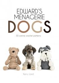 Toft Edward's Crochet Dogs by Kerry Lord (Book)