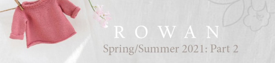 Rowan Spring Summer 2021 Part 2 banner
