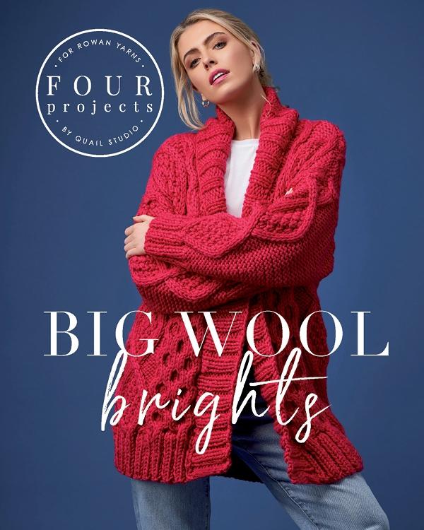 Rowan 4 Projects: Big Wool Brights