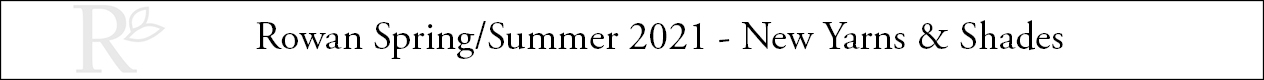 Rowan Spring Summer 2021 - New Shades header